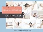 Động tác vận động khi ngủ dậy giúp cơ thể khỏe mạnh, chống nguy cơ đột quỵ