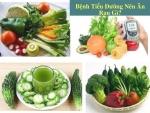 Người bệnh tiểu đường nên ăn rau gì?