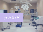 Thiết bị y tế là gì? Phân loại trang thiết bị y tế