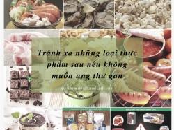 Tránh xa những loại thực phẩm sau nếu không muốn ung thư gan