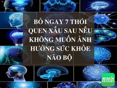 Những thói quen gây ảnh hưởng không tốt đến não