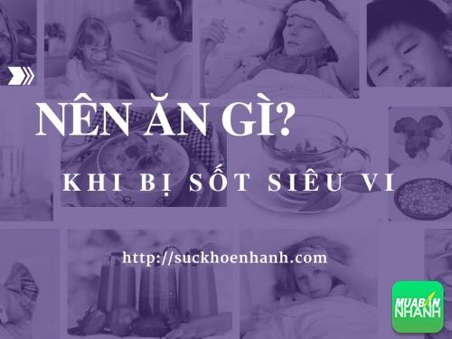 Trẻ em bị sốt siêu vi nên ăn gì?, 429, Phương Thảo, Cẩm Nang Sức Khỏe, 15/02/2017 17:04:43