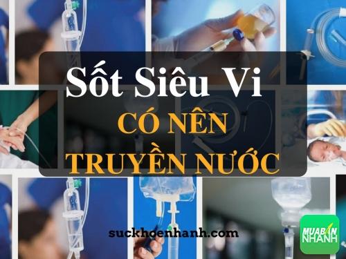 Khi bị sốt siêu vi có nên truyền nước không?, 430, Phương Thảo, Cẩm Nang Sức Khỏe, 16/02/2017 11:59:56
